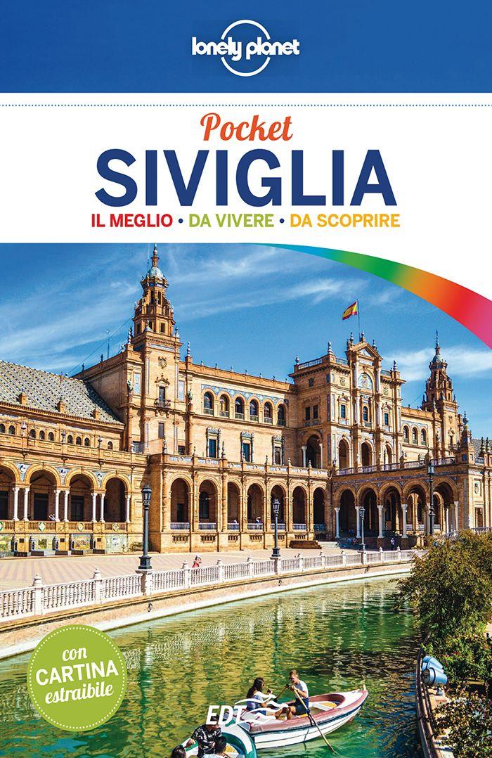 Cartina Siviglia Spagna.Guida Di Viaggio Siviglia Pocket Informazioni E Consigli Lonely Planet